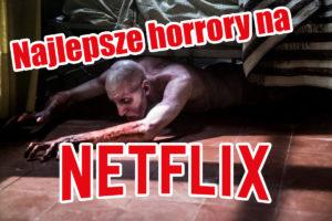Najlepsze horrory na Netflix