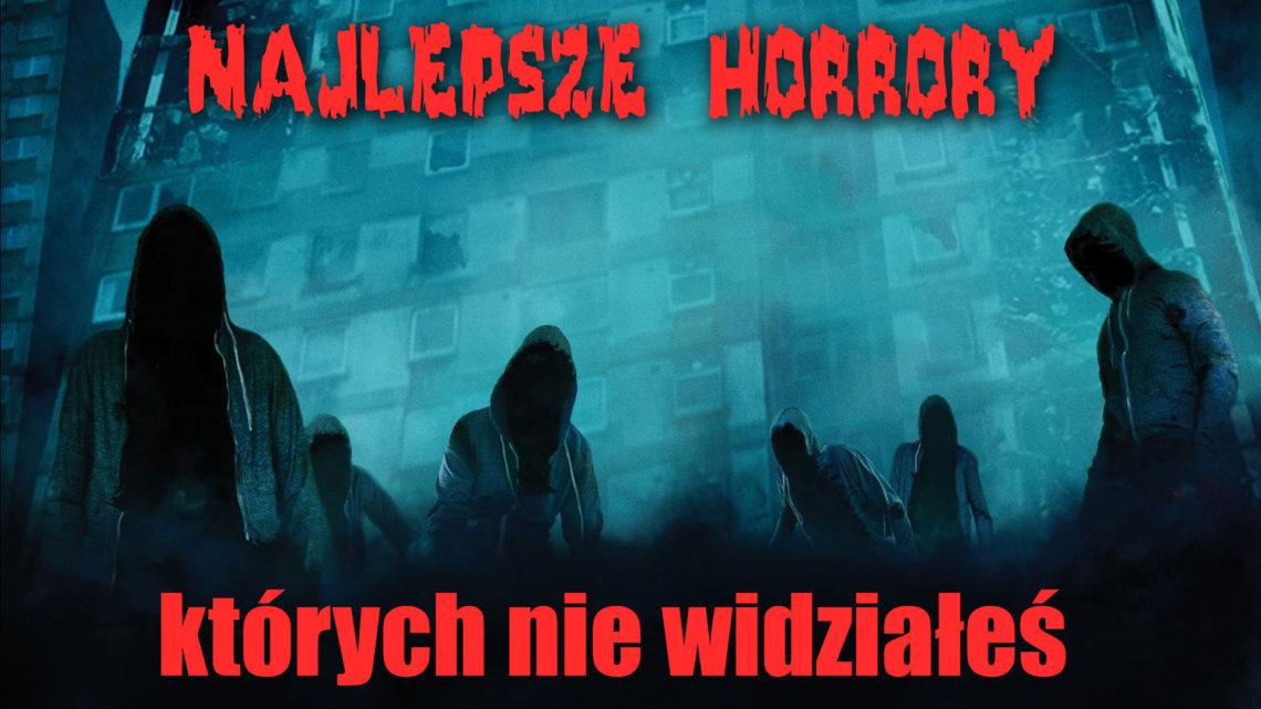 Najlepsze horrory, których nie widziałeś