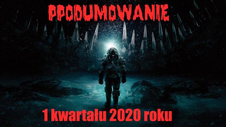 Podsumowanie horrorowe I kwartału 2020 roku