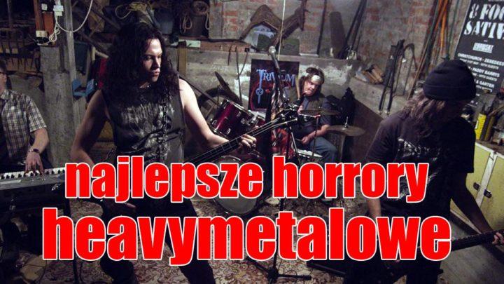 Najlepsze horrory heavymetalowe