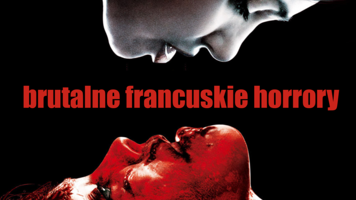 Najbrutalniejsze francuskie horrory