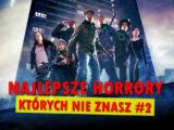Najlepsze horrory, który nie znasz#2